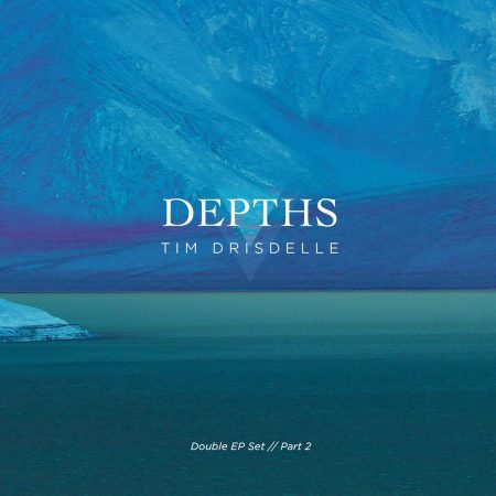 DEPTHS - TIM DRISDELLE